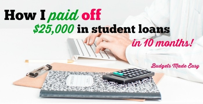 How We Paid Off $25,000 in Student Loans in 10 Months!