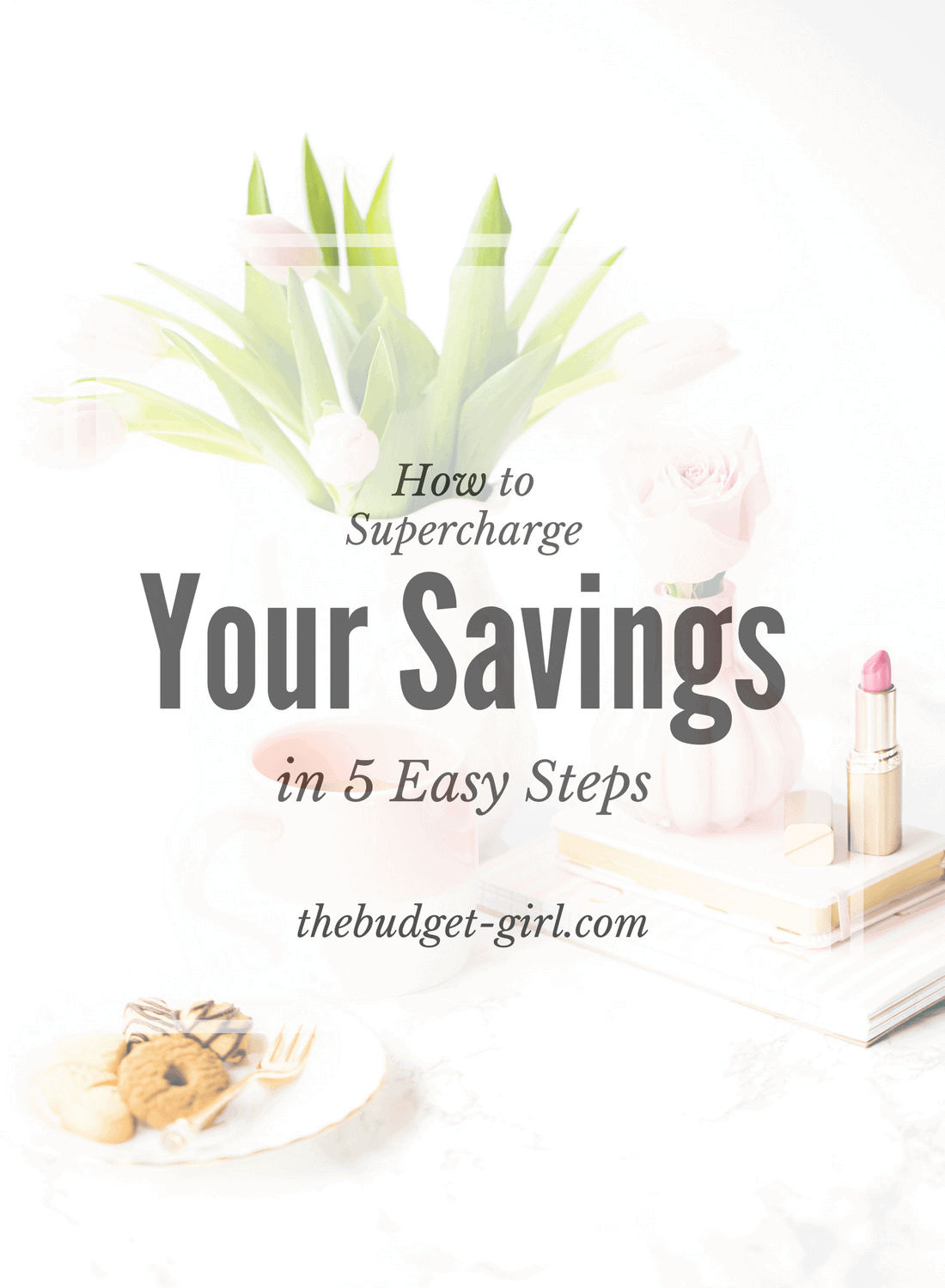 How to Supercharge Your Savings 5 Easy Steps