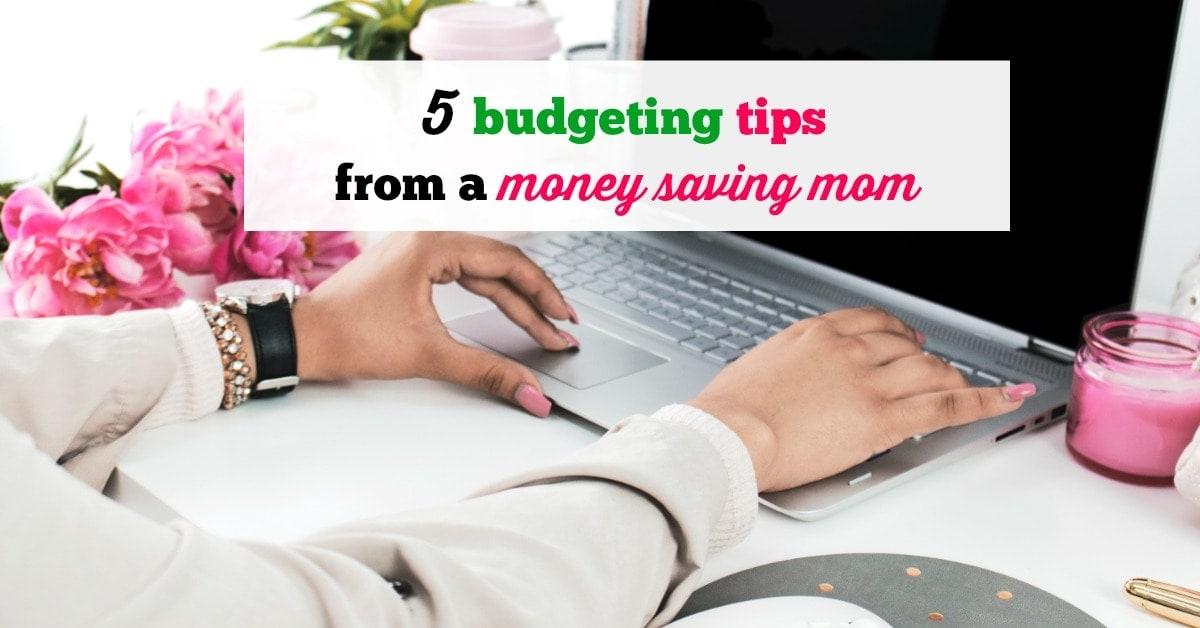 5 Sensible Budgeting Tips From a Money Saving Mom
