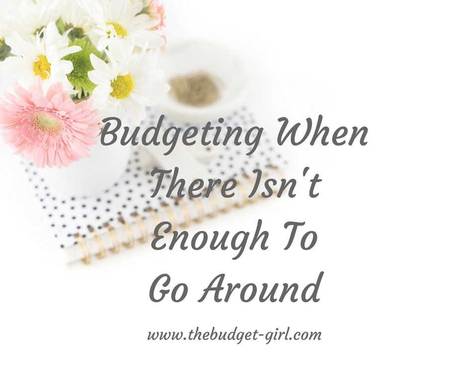 How to Budget When There Isn't Enough Money To Go Around