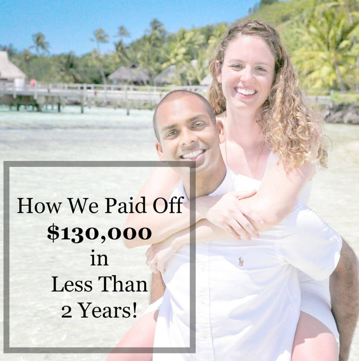 How One Couple Paid Off $130,000 in less than 2 YEARS!