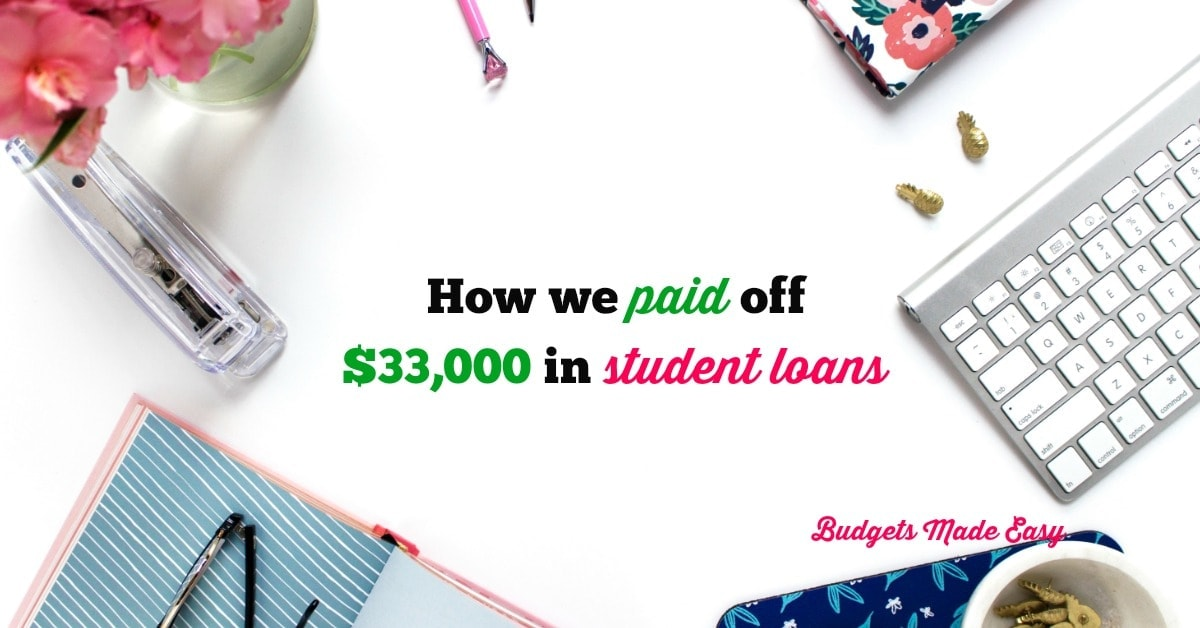 How We Paid Off $33,000 in Student Loan Debt!