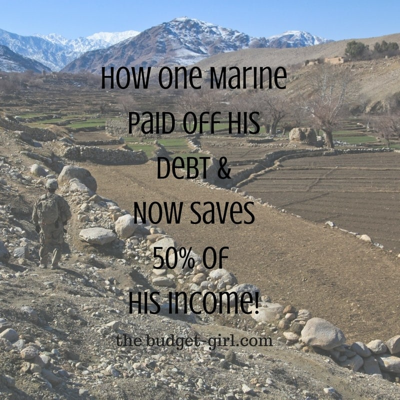 How One Marine Paid Off His Debt and Now Saves 50% Of His Income!