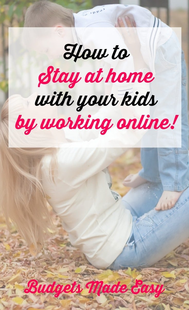 learn how you can afford to stay at home with your kids by working online at home