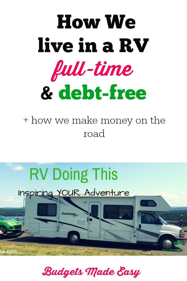 How we live in a RV full-time and still pay our bills. How we make money living in a RV and remain debt-free