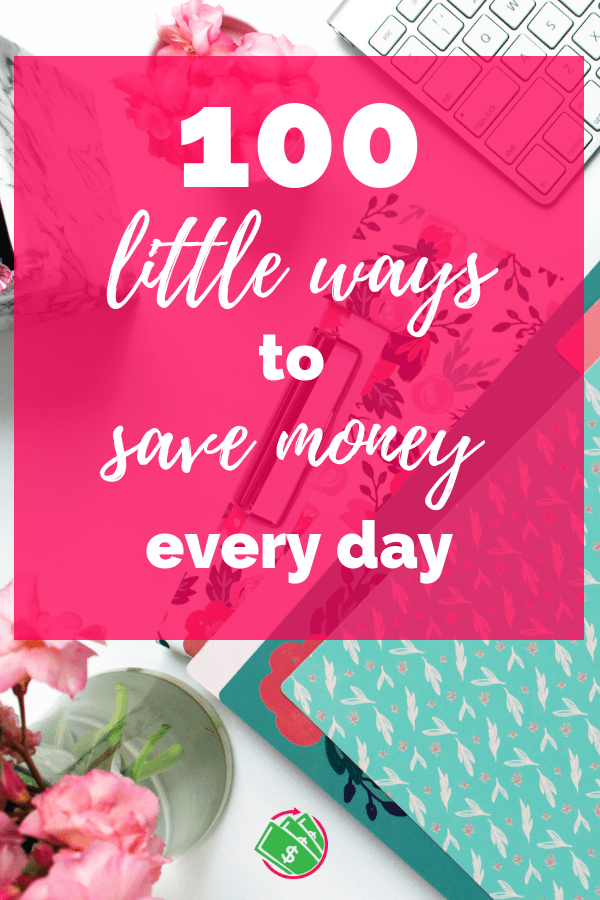 100 little ways to save money fast. These simple saving money tips will help you with your budget or even saving for vacation. These frugal living ideas are life hacks you can easily start today. | families | hacks | ideas | tips | personal finance | #save #money #budget