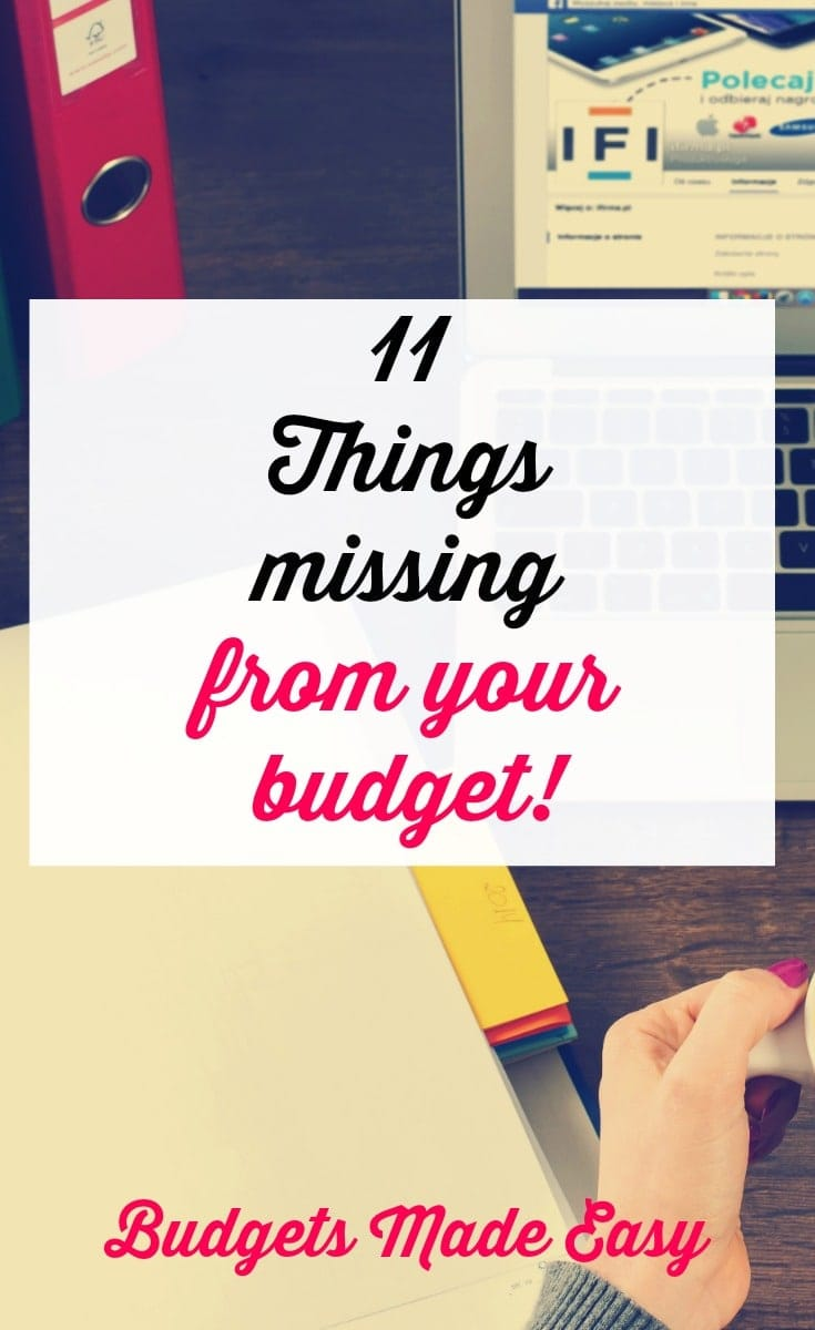 11 things missing from your budget. Add these things to your budget and stick to it!