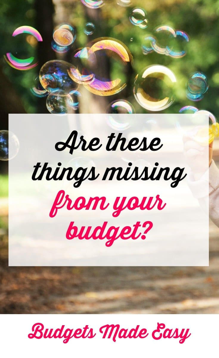 things missing from your budget. Add these 11 things to your budget and stick to it!