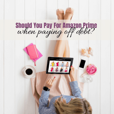 Should You Pay For Amazon Prime When Paying Off Debt? Is it Worth it?