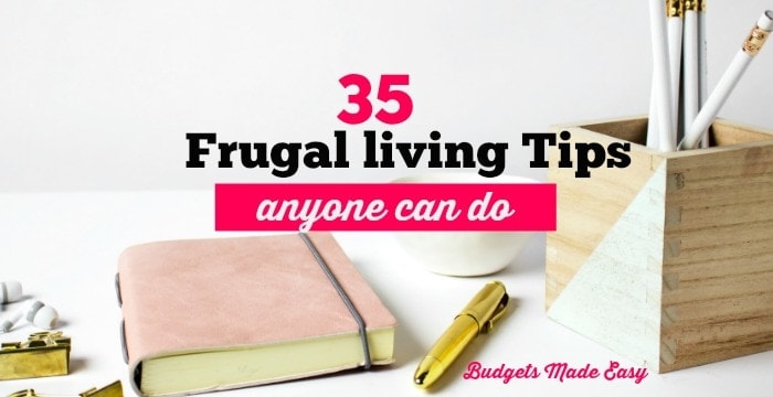 35 Frugal Living Tips anyone can do!