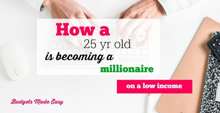How a 25yr old is becoming a millionaire on a low income