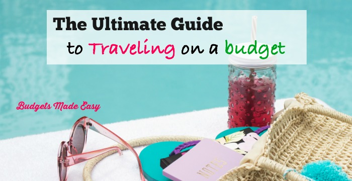 The Ultimate Guide to Traveling on a Budget