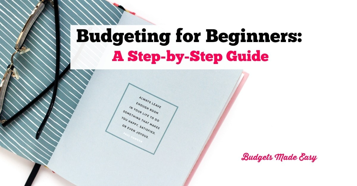 budgeting for beginners a step by step guide budgets made easy