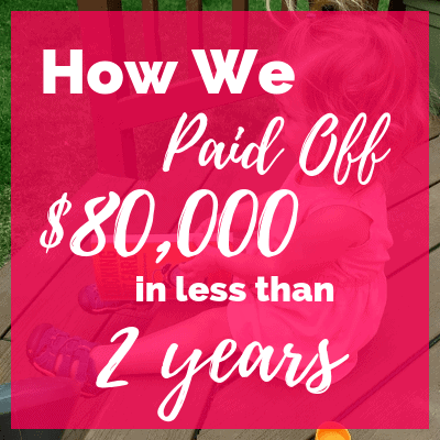 How we paid off $80,000 in 20 months!
