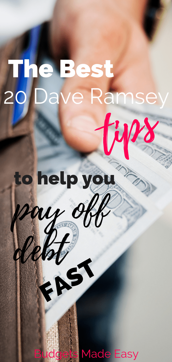 The 20 best Dave Ramsey tips that will help you turn your money around today. These tips will help you pay off debt quickly, make a budget and stick to it, ples save money fast. These are the pest personal finance tips and advice that you can start using now.These tips will help you pay off credit cards, student loans and other debt fast by using the debt snowball. #debt #daveramsey #personalfinance