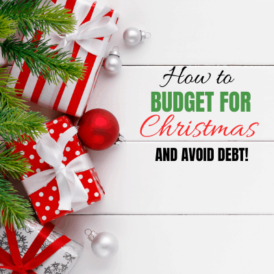 How To Budget For Christmas and Avoid Debt