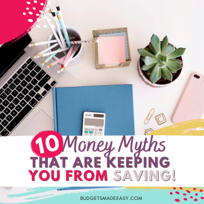 Top 10 Money Myths That Are Keeping You From Saving!