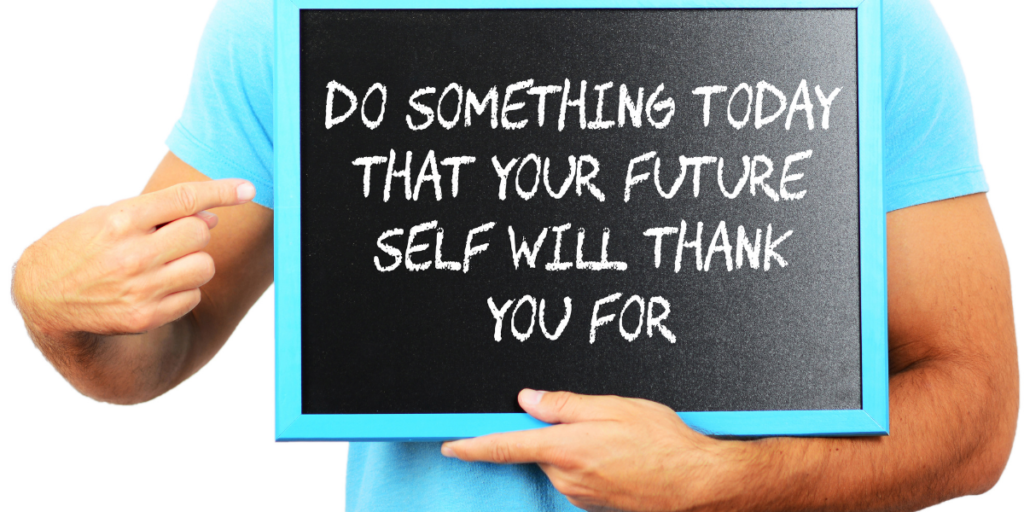 "A guy holding a sign that says ""Do something today that your future self will  thank you for"" as a reminder to stick to your budget."